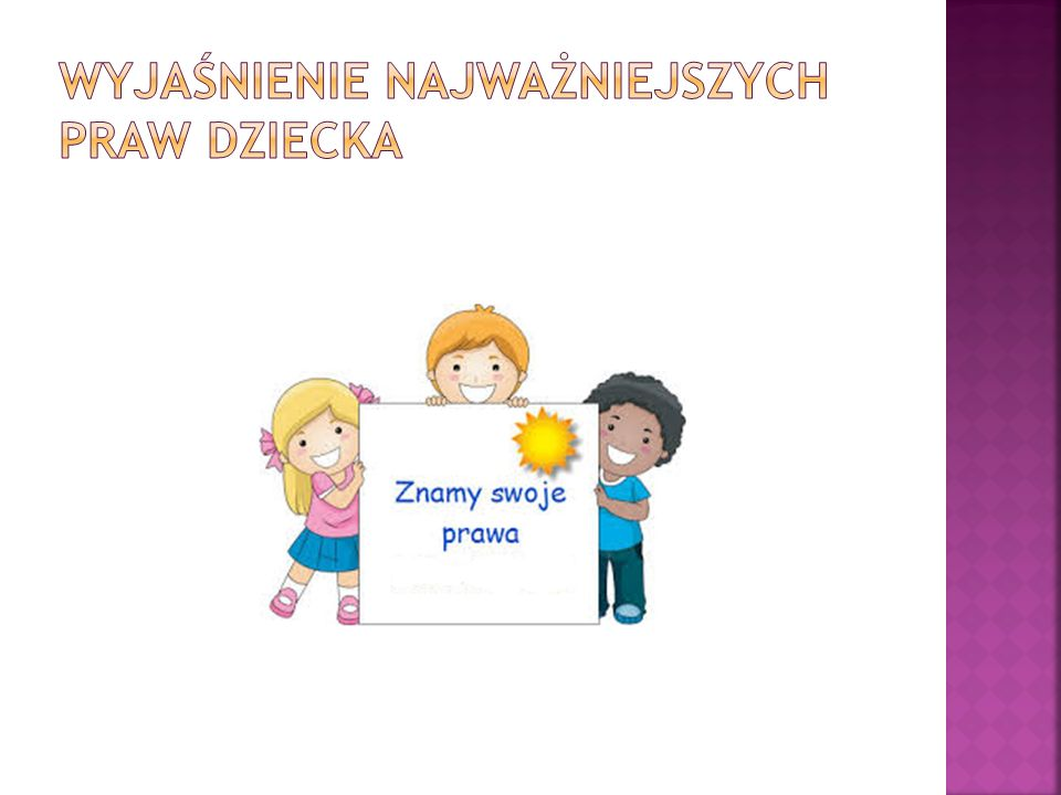 Wyjaśnienie najważniejszych praw dziecka