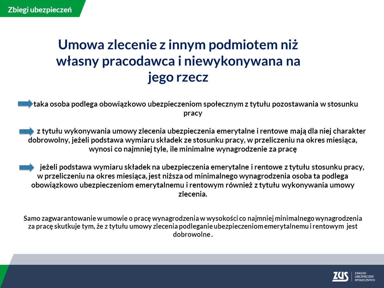 Zbiegi ubezpieczeń Umowa zlecenie z innym podmiotem niż własny pracodawca i niewykonywana na jego rzecz.
