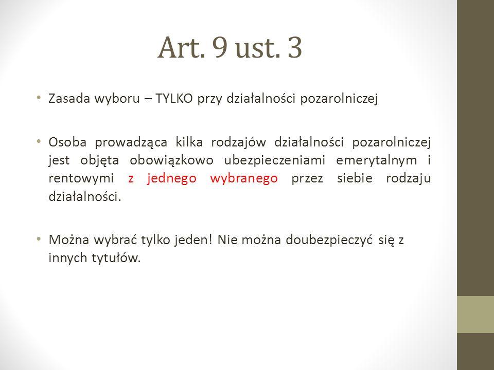 Art. 9 ust. 3 Zasada wyboru – TYLKO przy działalności pozarolniczej