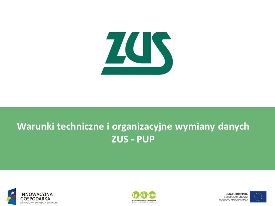 Warunki techniczne i organizacyjne wymiany danych ZUS - PUP