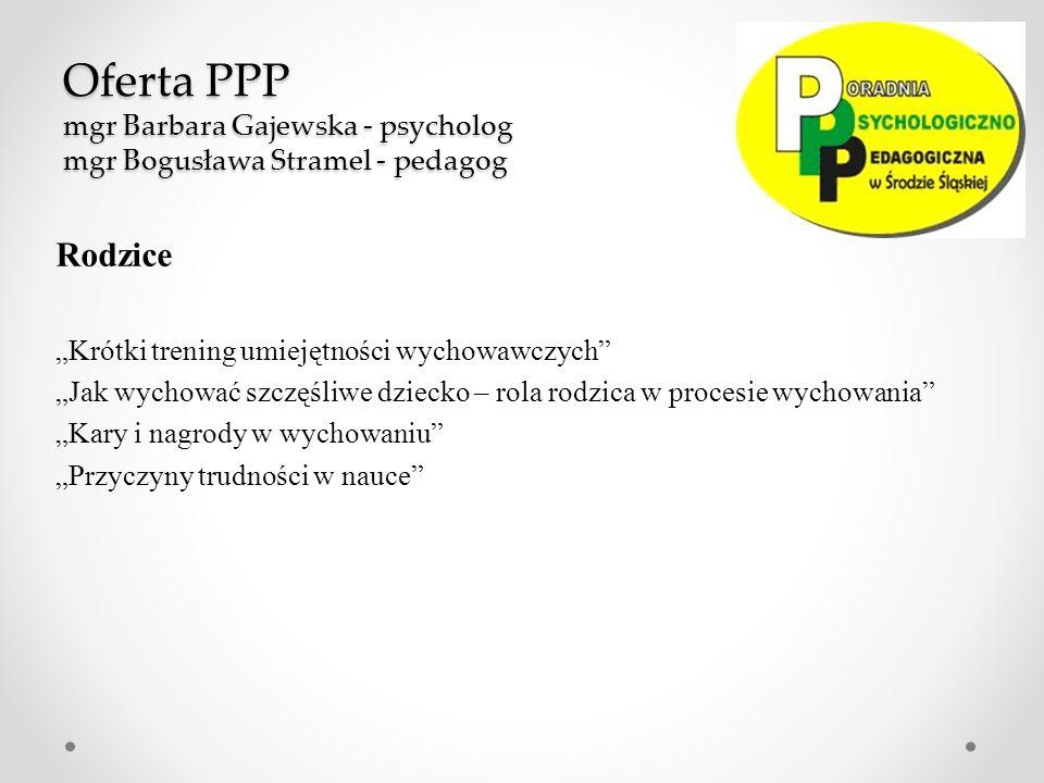 Oferta PPP mgr Barbara Gajewska - psycholog mgr Bogusława Stramel - pedagog