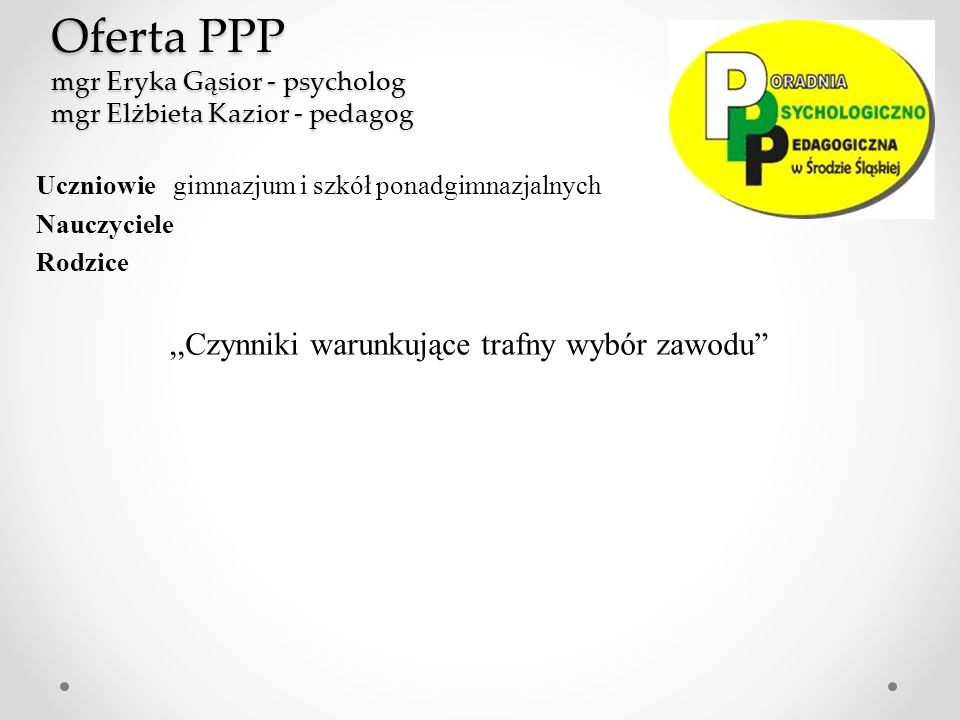 Oferta PPP mgr Eryka Gąsior - psycholog mgr Elżbieta Kazior - pedagog