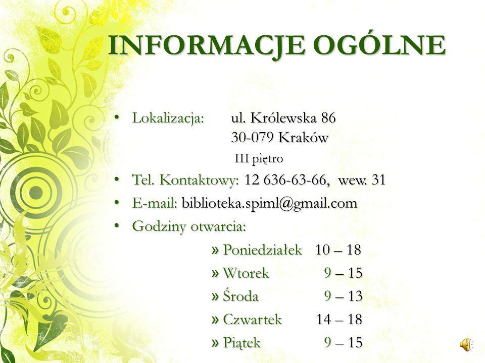 INFORMACJE OGÓLNE Lokalizacja: ul. Królewska 86 30-079 Kraków