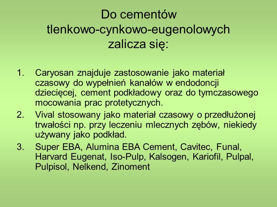 Do cementów tlenkowo-cynkowo-eugenolowych zalicza się:
