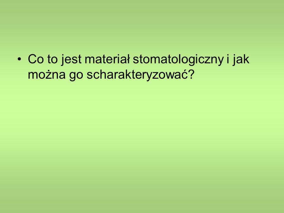 Co to jest materiał stomatologiczny i jak można go scharakteryzować