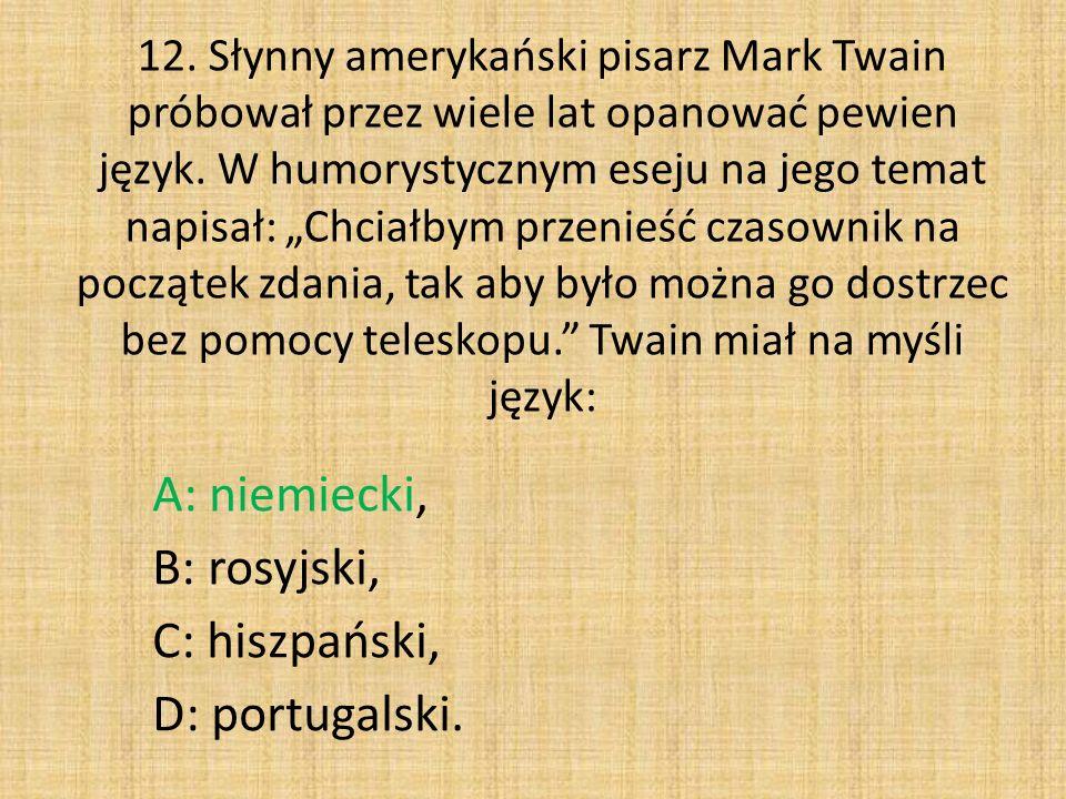 A: niemiecki, B: rosyjski, C: hiszpański, D: portugalski.