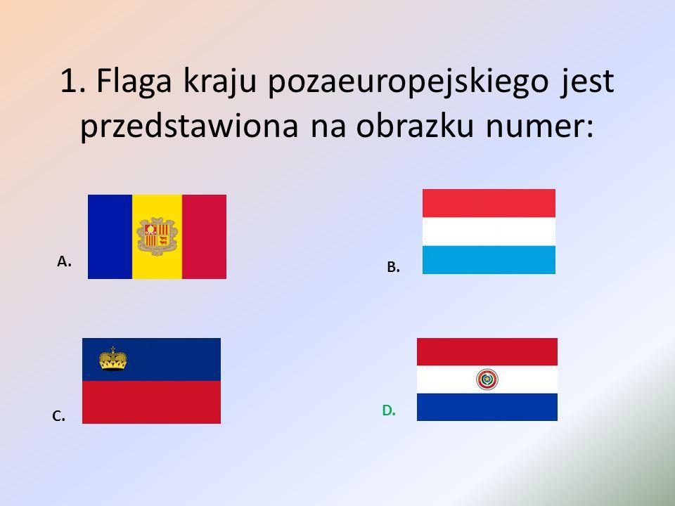 1. Flaga kraju pozaeuropejskiego jest przedstawiona na obrazku numer: