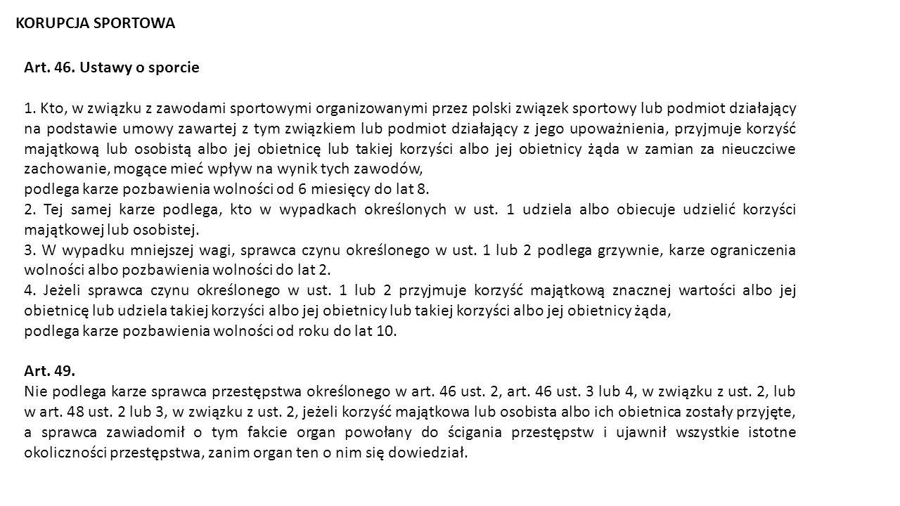KORUPCJA SPORTOWA Art. 46. Ustawy o sporcie.