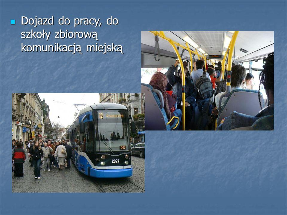 Dojazd do pracy, do szkoły zbiorową komunikacją miejską