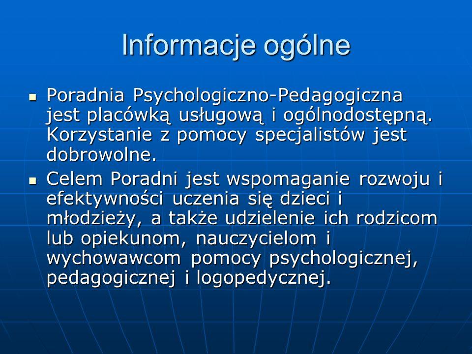 Informacje ogólnePoradnia Psychologiczno-Pedagogiczna jest placówką usługową i ogólnodostępną. Korzystanie z pomocy specjalistów jest dobrowolne.