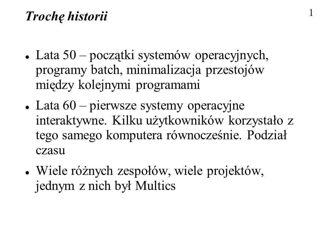 Wiele różnych zespołów, wiele projektów, jednym z nich był Multics