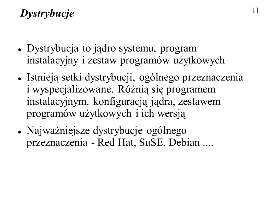 Dystrybucje11. Dystrybucja to jądro systemu, program instalacyjny i zestaw programów użytkowych.