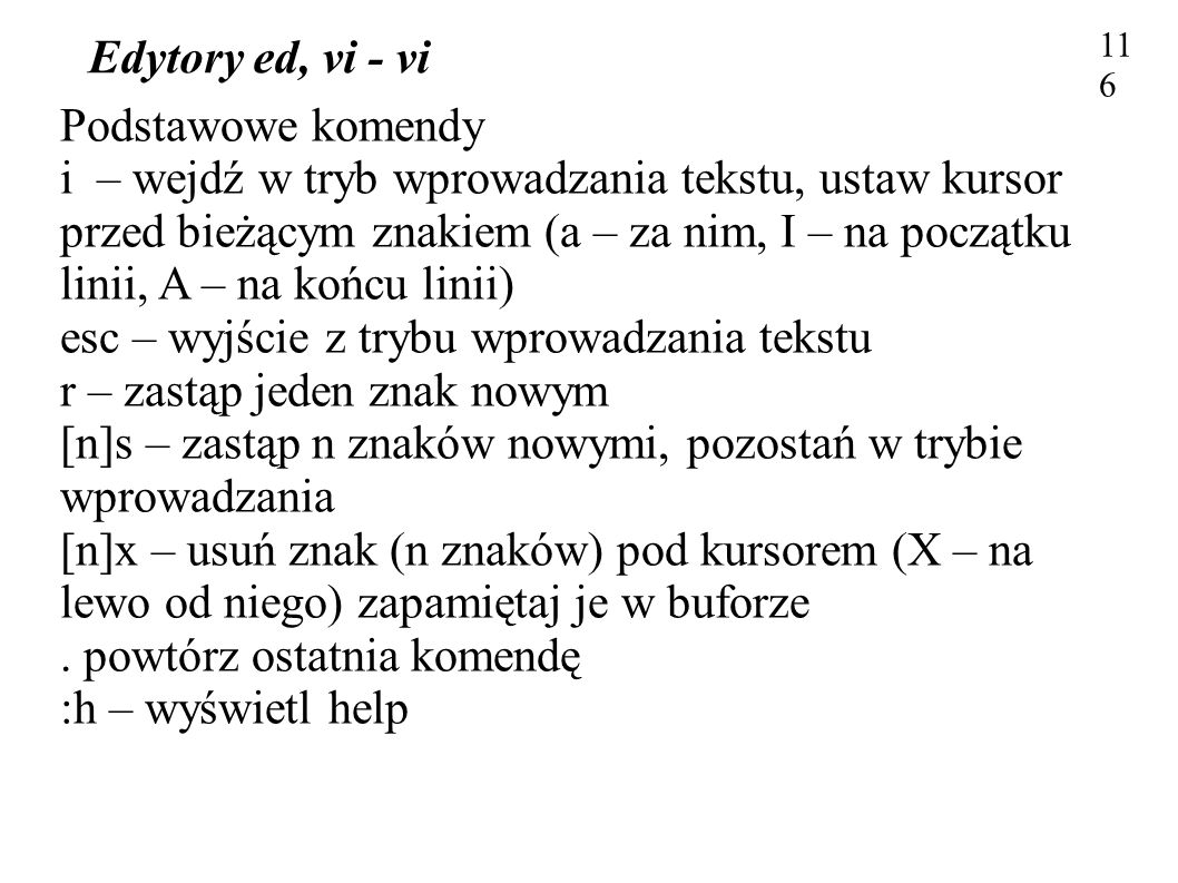 esc – wyjście z trybu wprowadzania tekstu r – zastąp jeden znak nowym