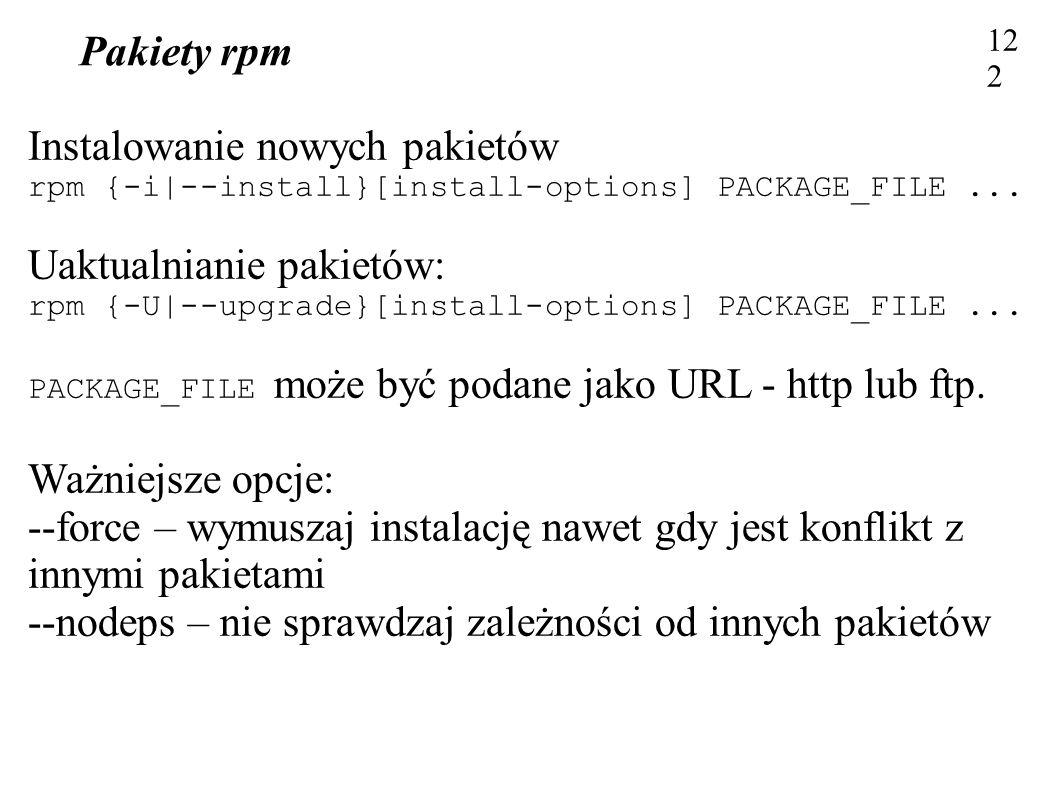 Instalowanie nowych pakietów Uaktualnianie pakietów: