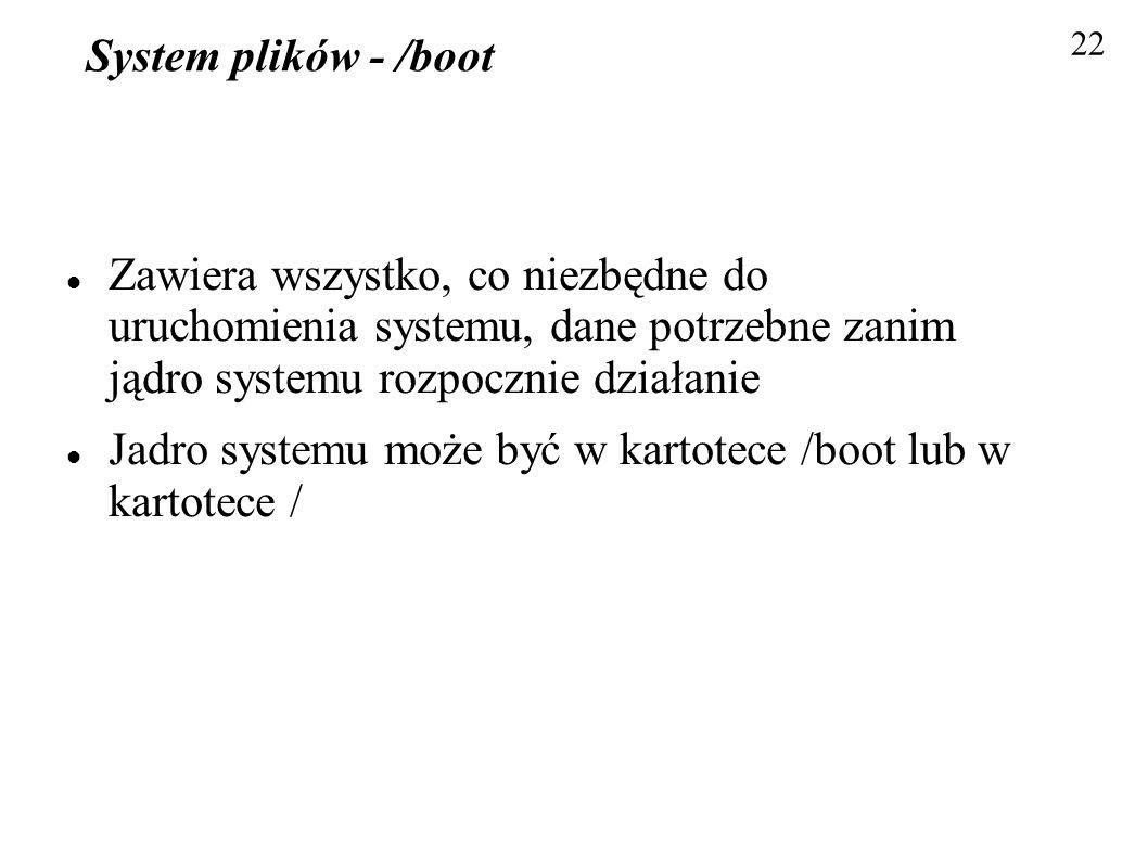 Jadro systemu może być w kartotece /boot lub w kartotece /