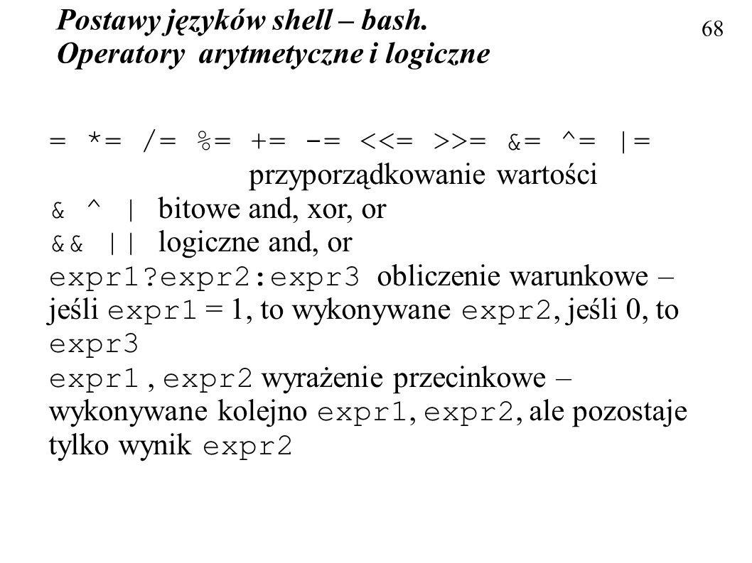 Postawy języków shell – bash. Operatory arytmetyczne i logiczne
