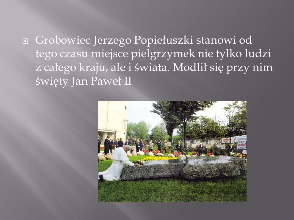 Grobowiec Jerzego Popiełuszki stanowi od tego czasu miejsce pielgrzymek nie tylko ludzi z całego kraju, ale i świata.