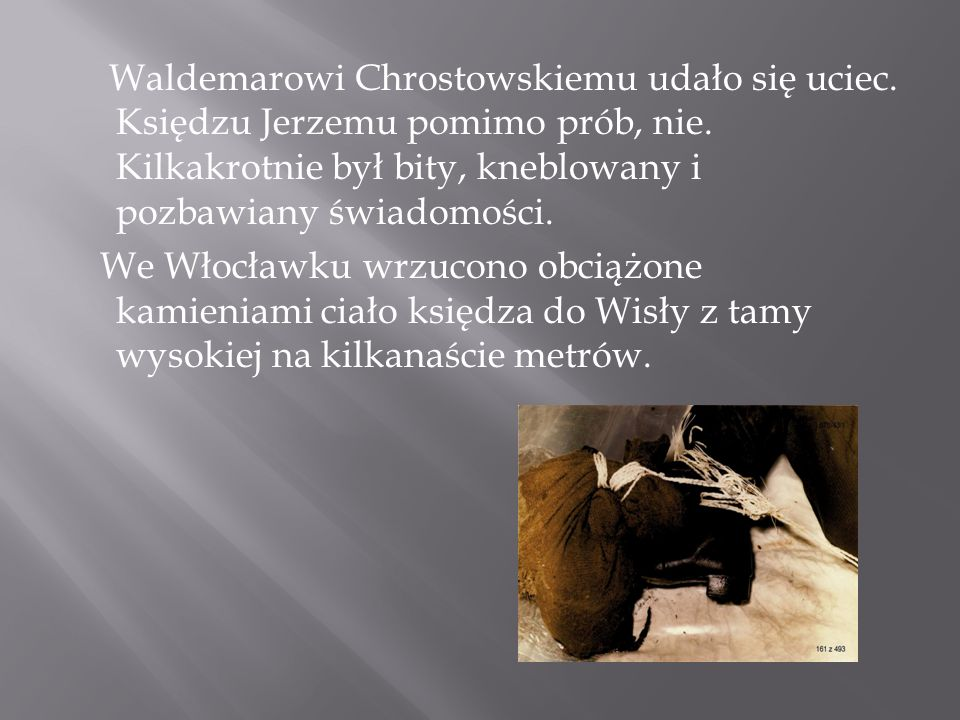 Waldemarowi Chrostowskiemu udało się uciec