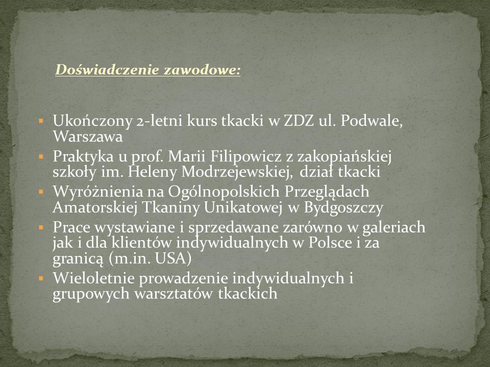 Ukończony 2-letni kurs tkacki w ZDZ ul. Podwale, Warszawa