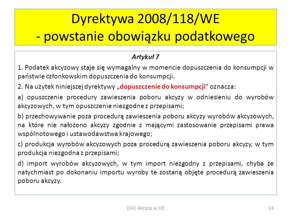 Dyrektywa 2008/118/WE - powstanie obowiązku podatkowego