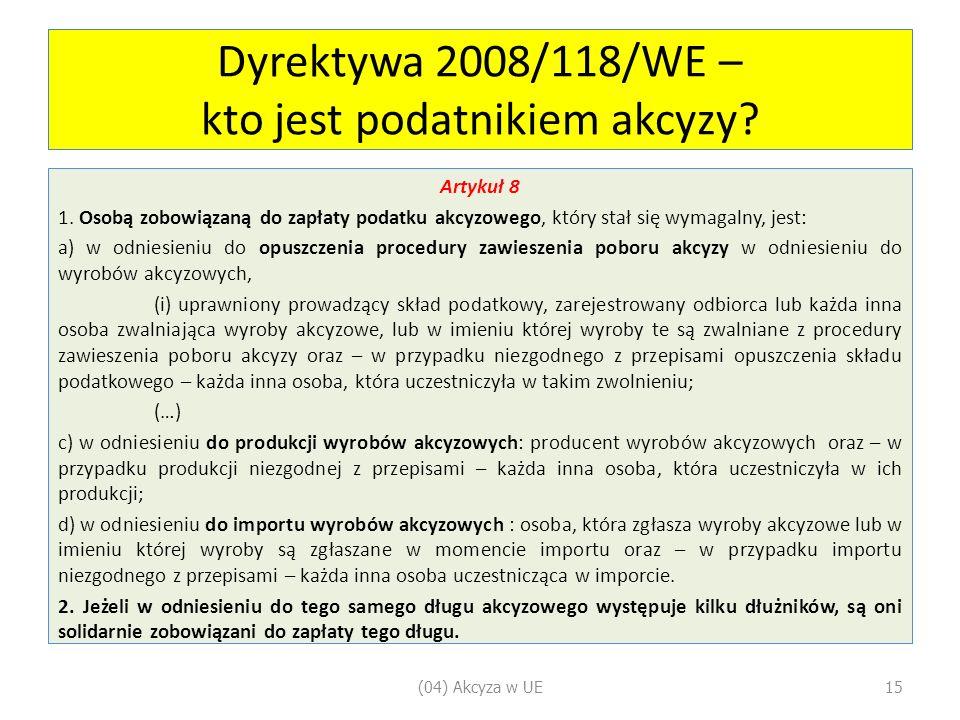 Dyrektywa 2008/118/WE – kto jest podatnikiem akcyzy