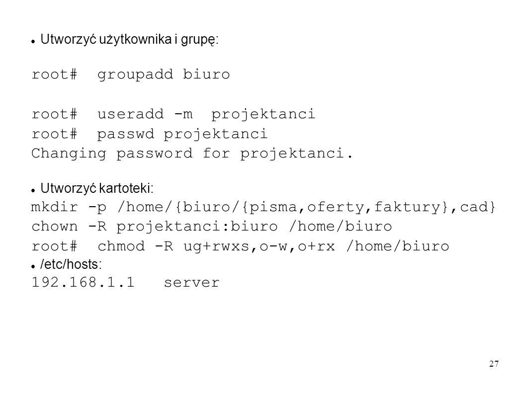 root# useradd -m projektanci root# passwd projektanci