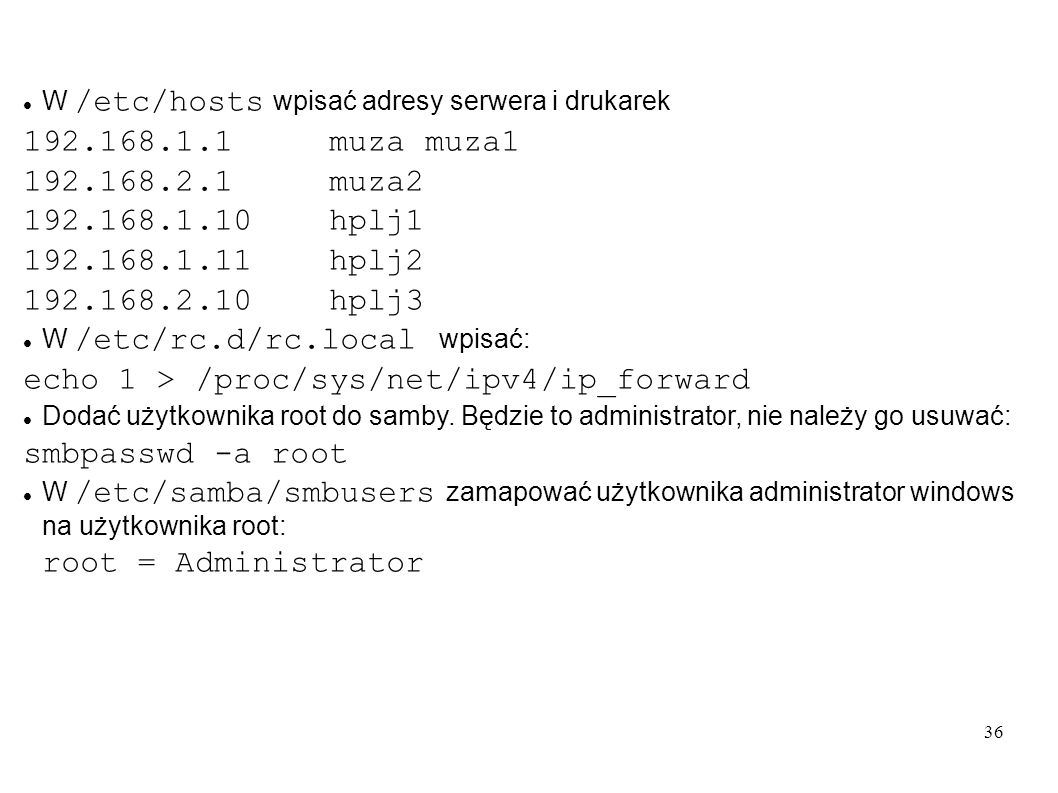 echo 1 > /proc/sys/net/ipv4/ip_forward smbpasswd -a root