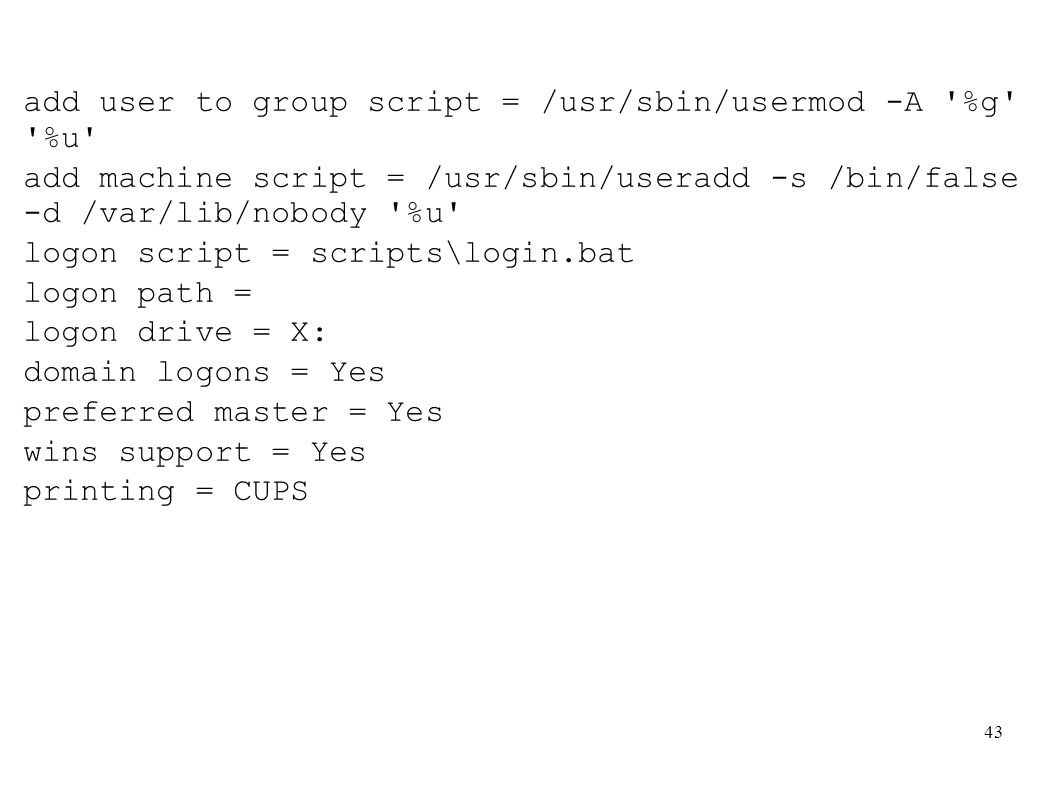 add user to group script = /usr/sbin/usermod -A %g %u