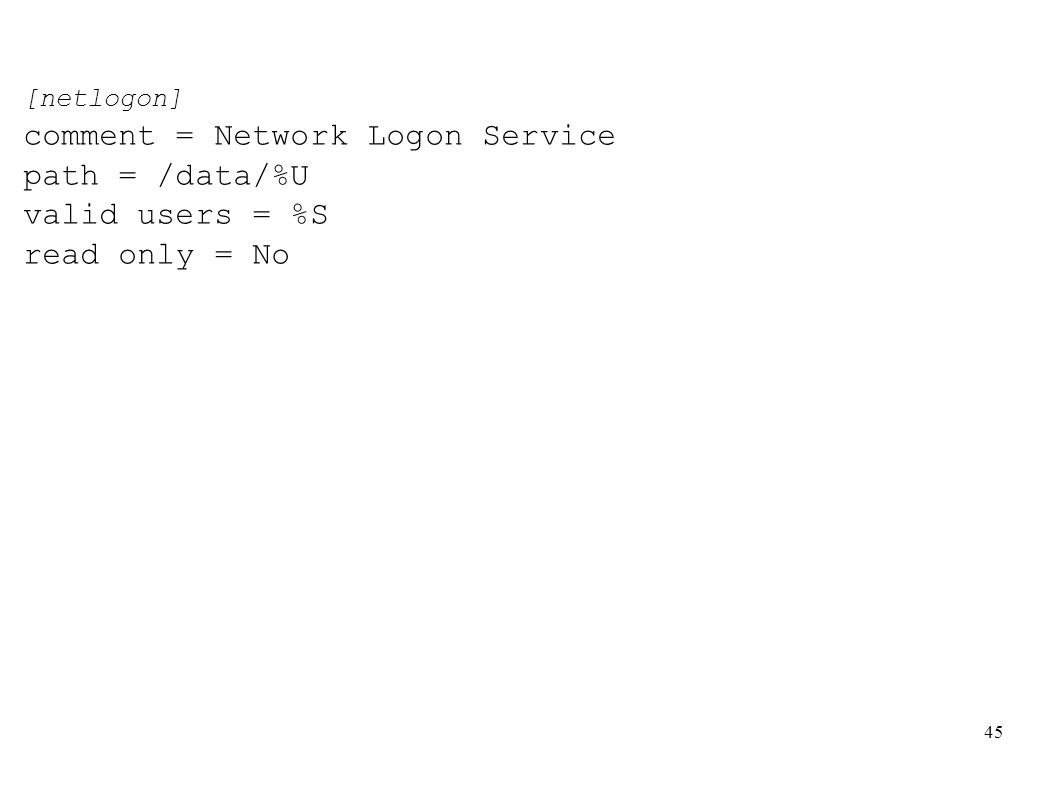 comment = Network Logon Service path = /data/%U valid users = %S