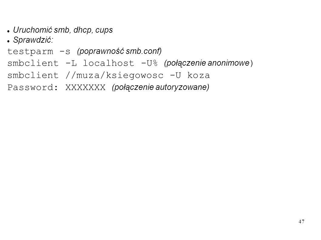 testparm -s (poprawność smb.conf)