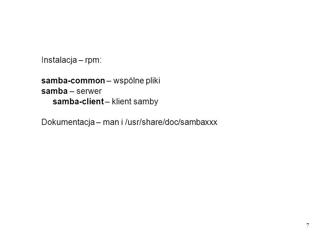 Instalacja – rpm: samba-common – wspólne pliki. samba – serwer.