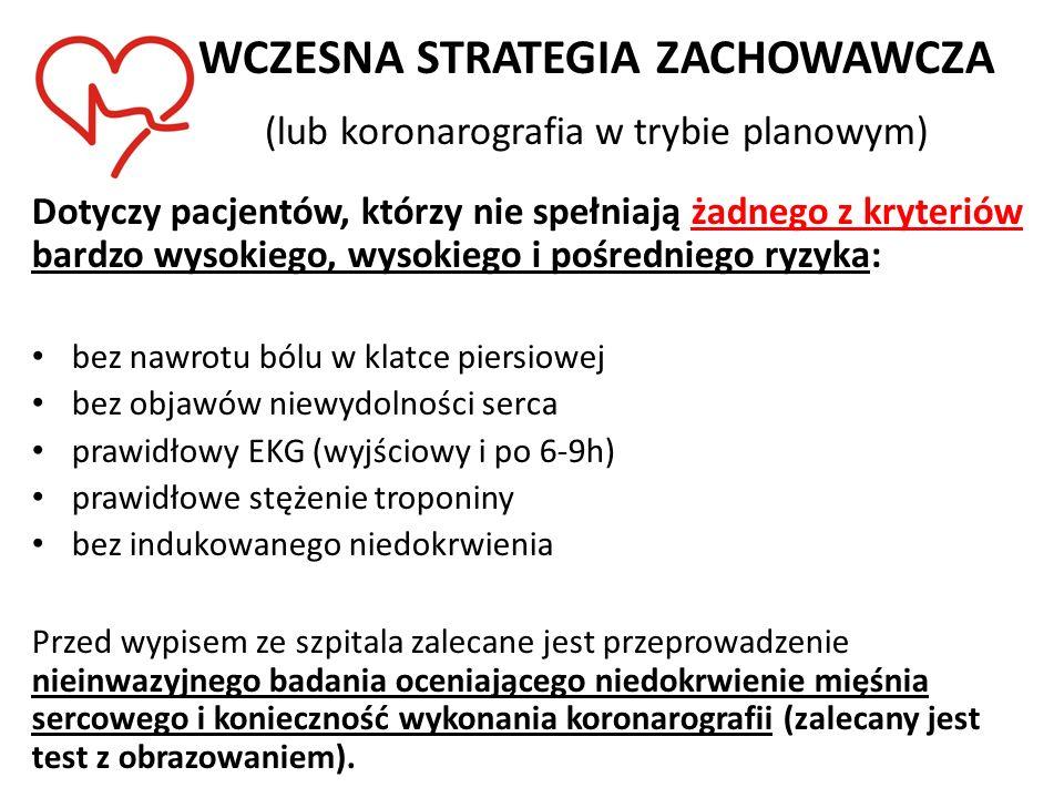 WCZESNA STRATEGIA ZACHOWAWCZA (lub koronarografia w trybie planowym)