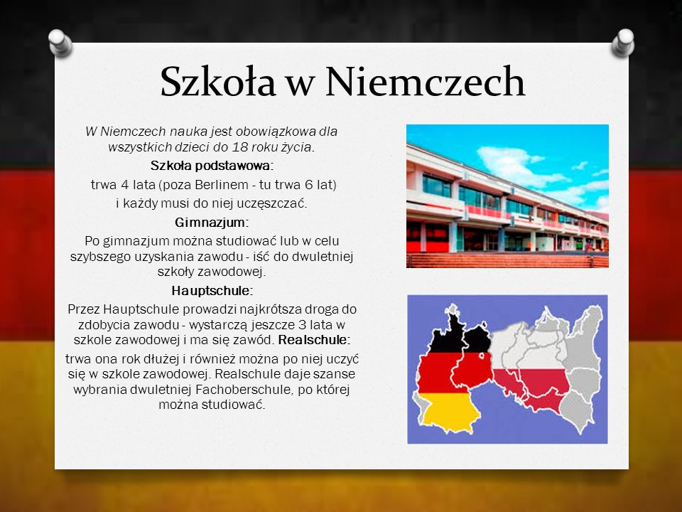 Szkoła w Niemczech W Niemczech nauka jest obowiązkowa dla wszystkich dzieci do 18 roku życia. Szkoła podstawowa:
