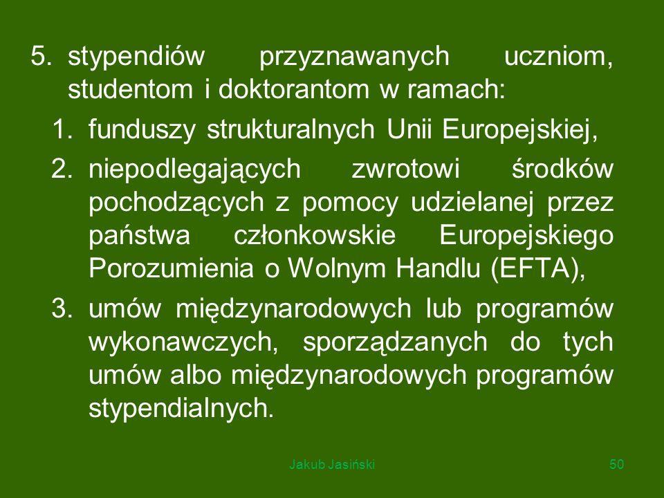 stypendiów przyznawanych uczniom, studentom i doktorantom w ramach: