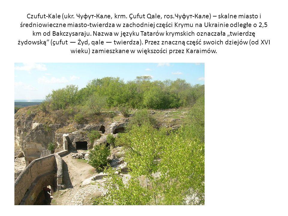 Czufut-Kale (ukr. Чуфут-Калe, krm. Çufut Qale, ros
