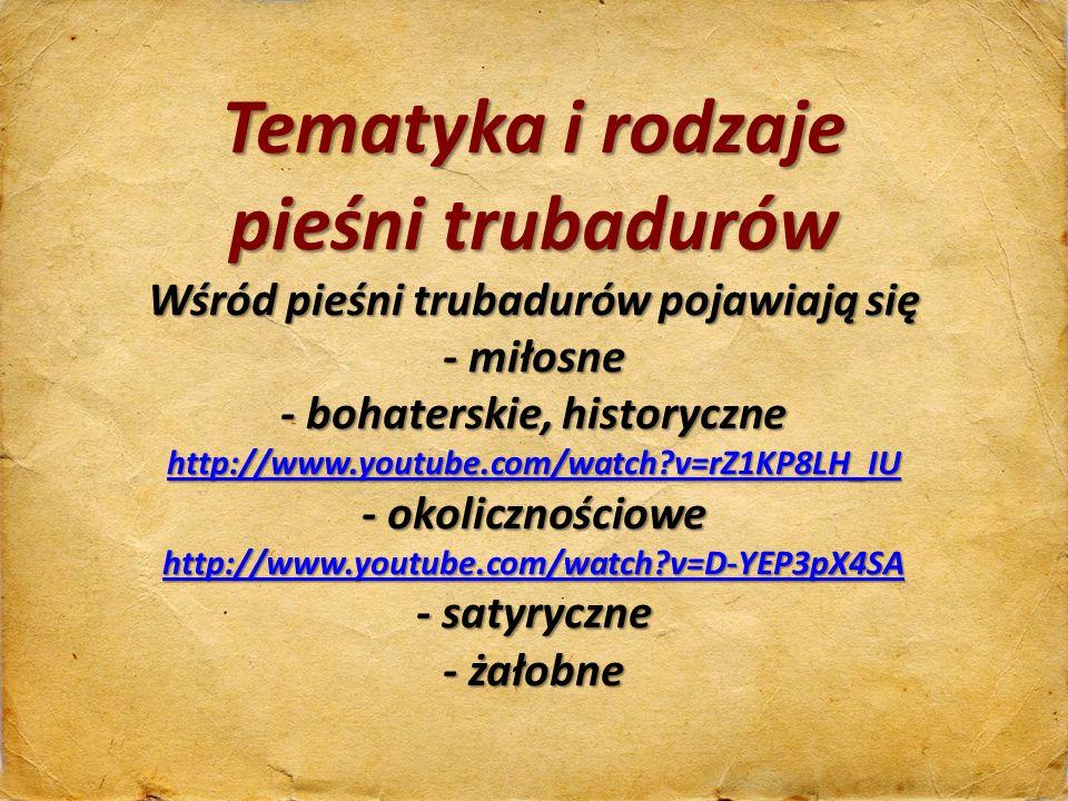 Wśród pieśni trubadurów pojawiają się - bohaterskie, historyczne