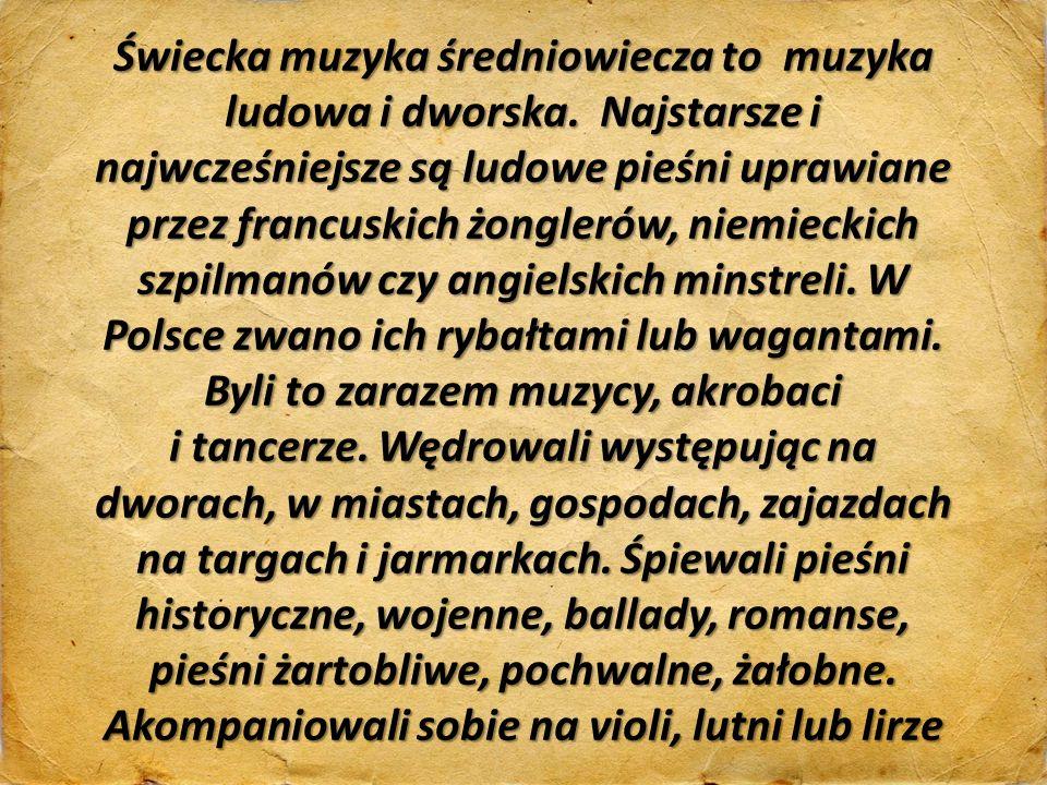 Świecka muzyka średniowiecza to muzyka ludowa i dworska