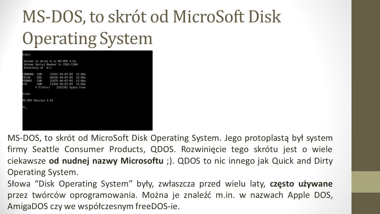 MS-DOS, to skrót od MicroSoft Disk Operating System