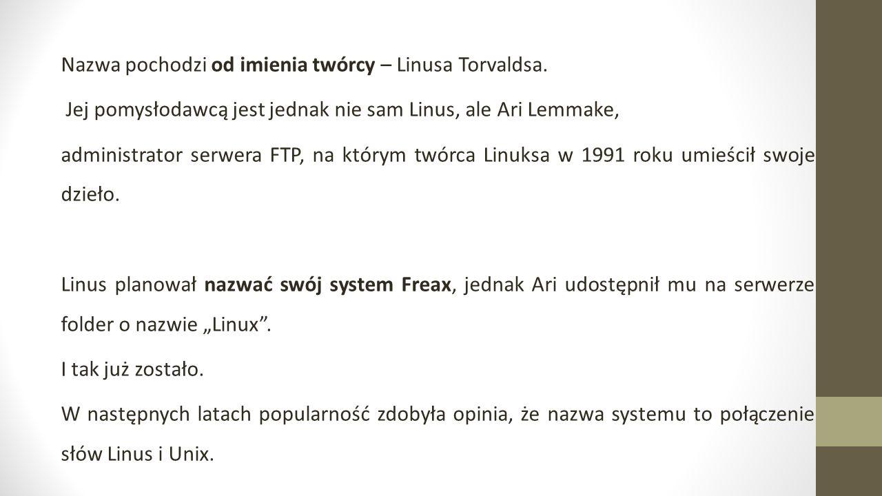 Nazwa pochodzi od imienia twórcy – Linusa Torvaldsa