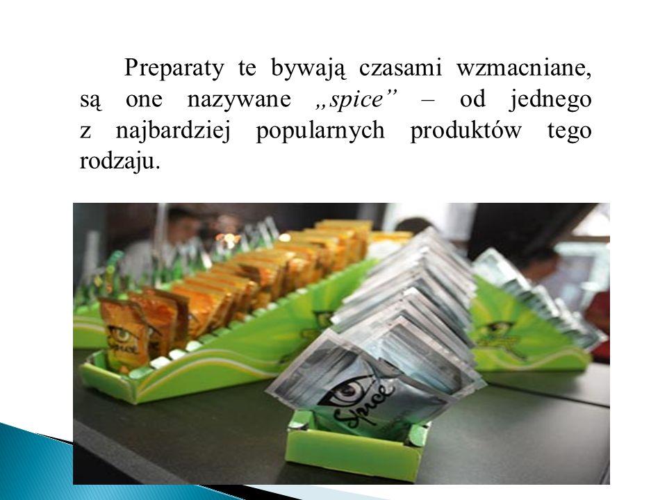 """Preparaty te bywają czasami wzmacniane, są one nazywane """"spice – od jednego z najbardziej popularnych produktów tego rodzaju."""