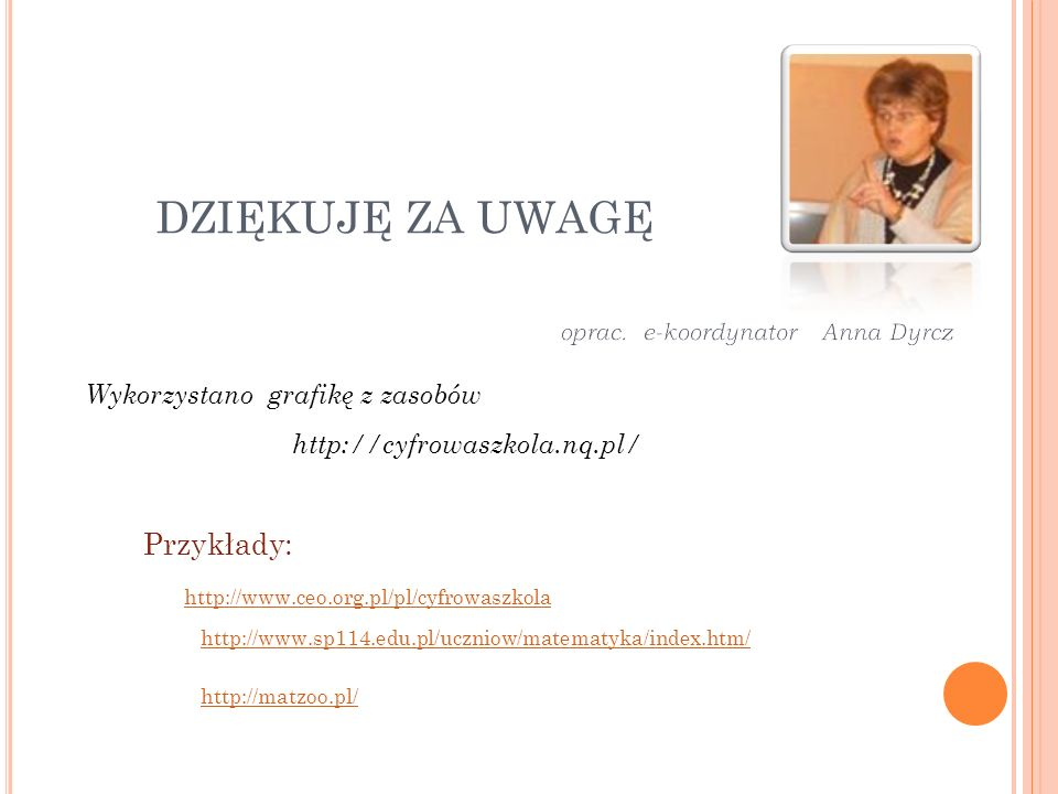 oprac. e-koordynator Anna Dyrcz