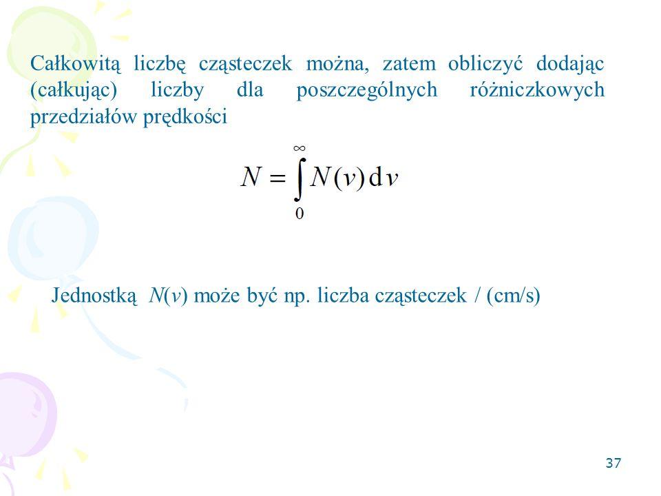 Całkowitą liczbę cząsteczek można, zatem obliczyć dodając (całkując) liczby dla poszczególnych różniczkowych przedziałów prędkości