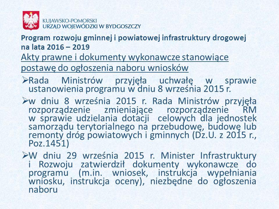 Program rozwoju gminnej i powiatowej infrastruktury drogowej na lata 2016 – 2019 Akty prawne i dokumenty wykonawcze stanowiące postawę do ogłoszenia naboru wniosków