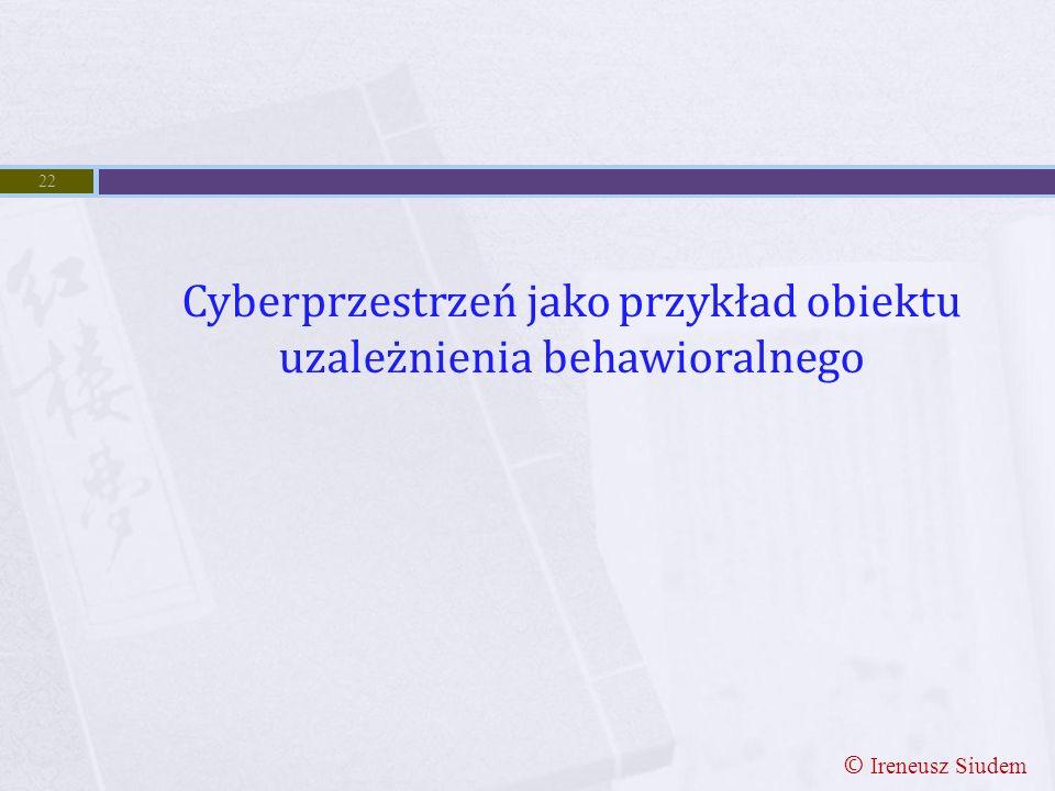 Cyberprzestrzeń jako przykład obiektu uzależnienia behawioralnego