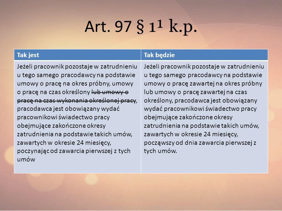 Art. 97 § 1¹ k.p. Tak jest Tak będzie