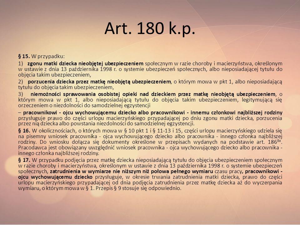 Art. 180 k.p. § 15. W przypadku:
