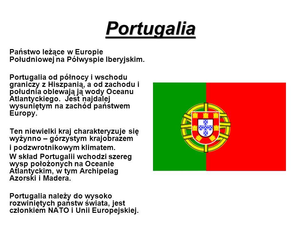 Portugalia Państwo leżące w Europie Południowej na Półwyspie Iberyjskim.