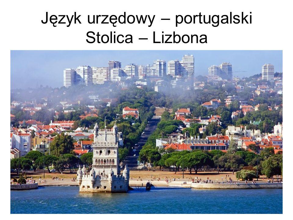 Język urzędowy – portugalski Stolica – Lizbona