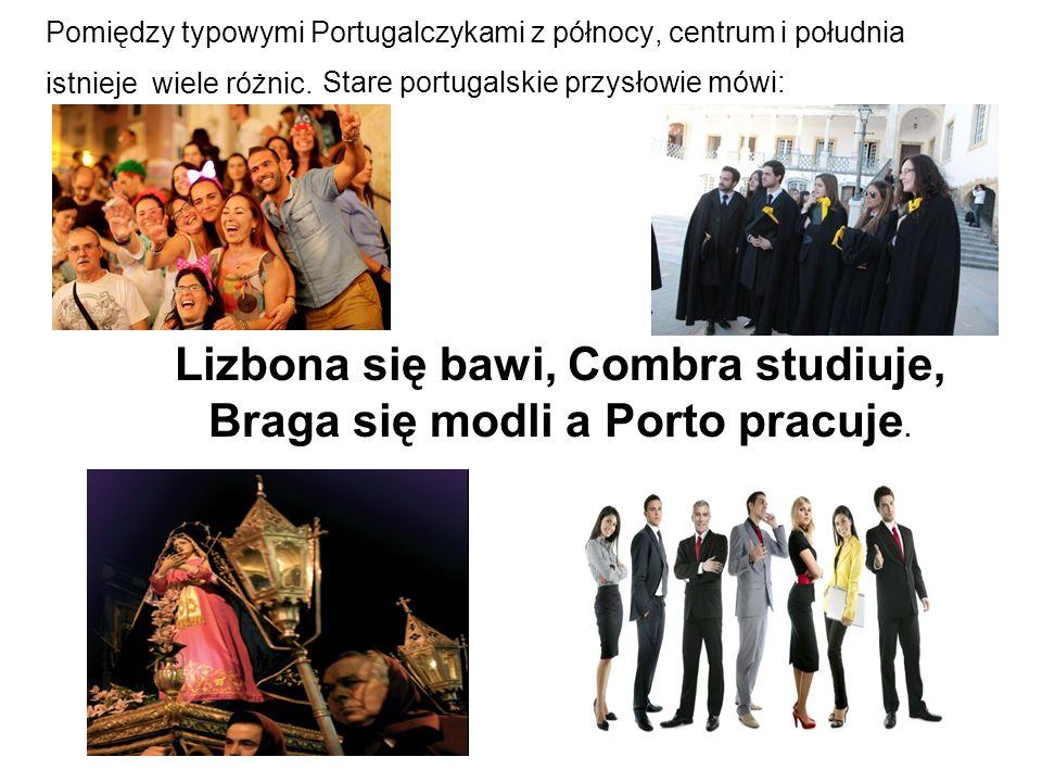 Lizbona się bawi, Combra studiuje,