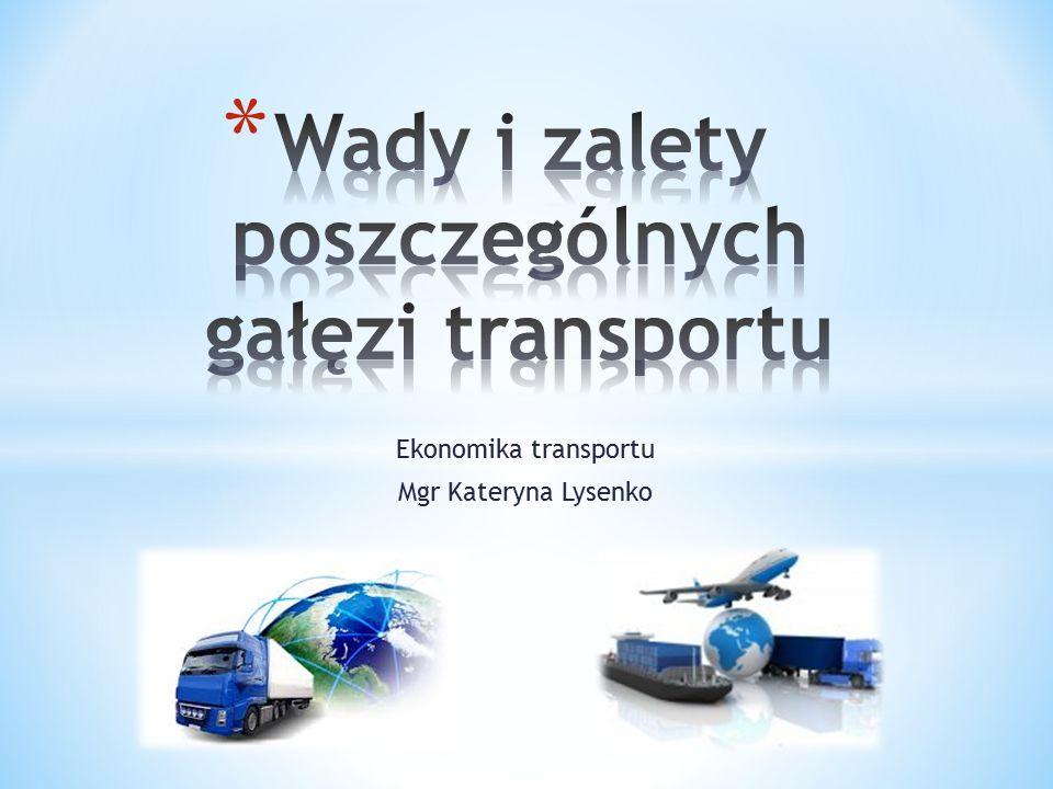 Wady i zalety poszczególnych gałęzi transportu